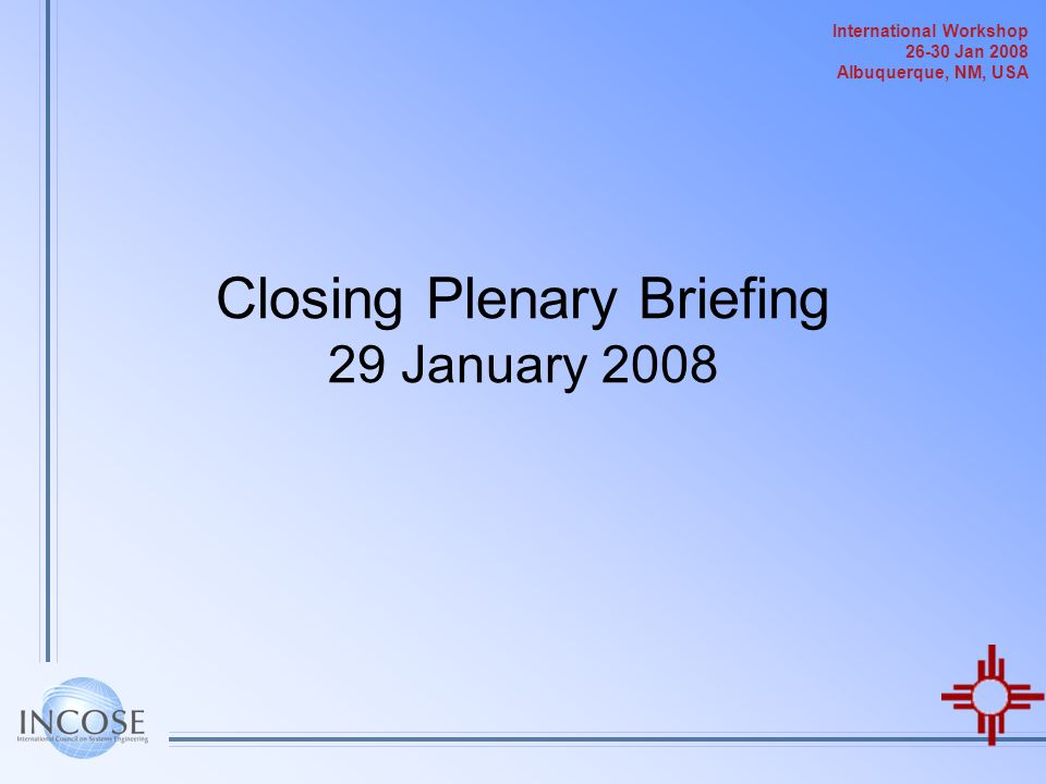 Closing Plenary Briefing 29 January 2008