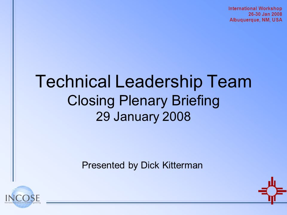 Technical Leadership Team Closing Plenary Briefing 29 January 2008
