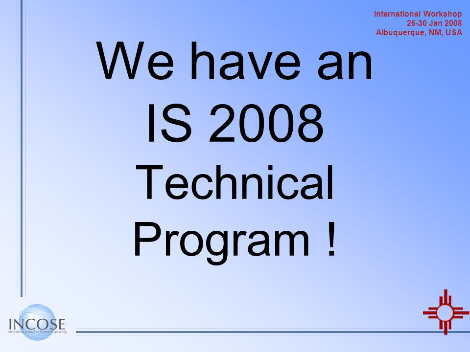 We have an IS 2008 Technical Program !