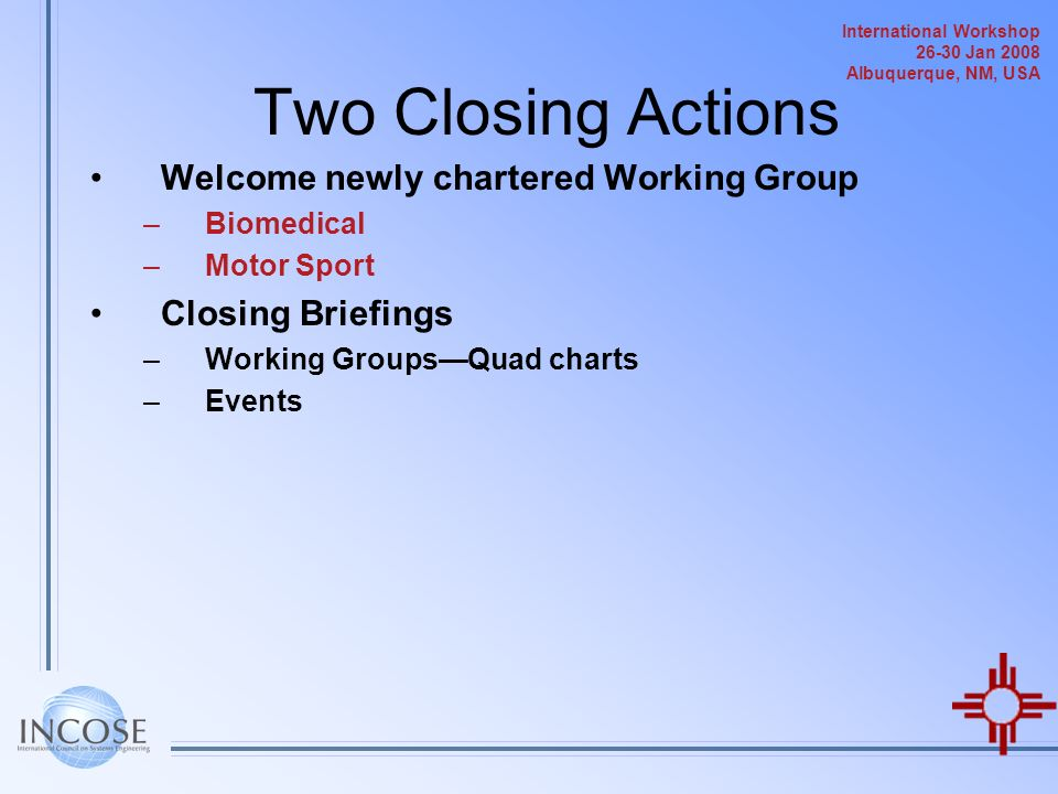 Two Closing Actions Welcome newly chartered Working Group