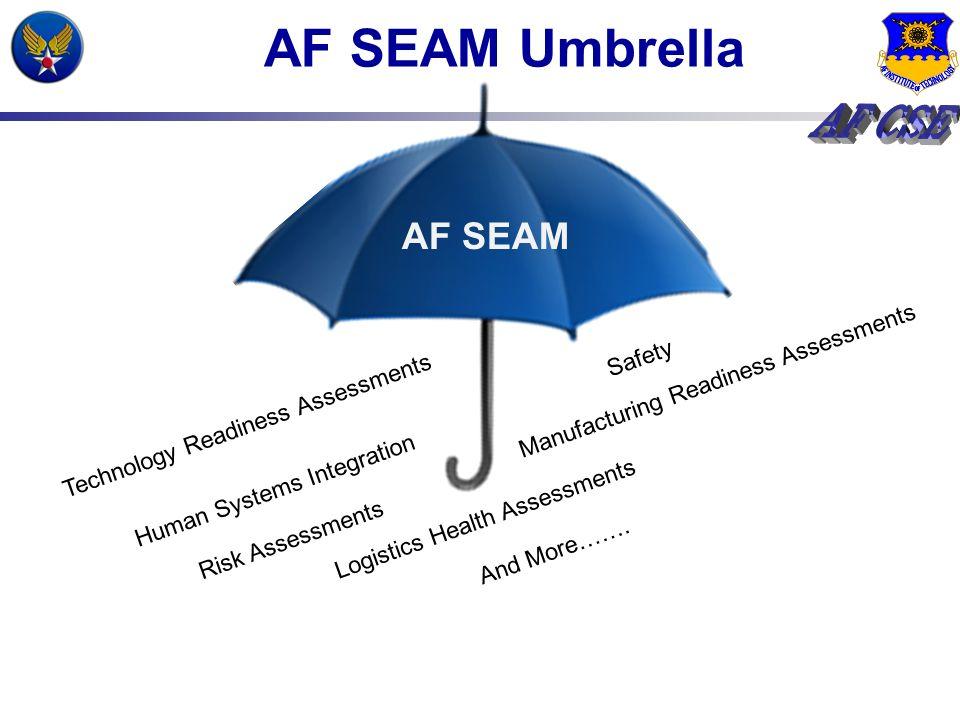 AF SEAM Umbrella AF SEAM Manufacturing Readiness Assessments Safety