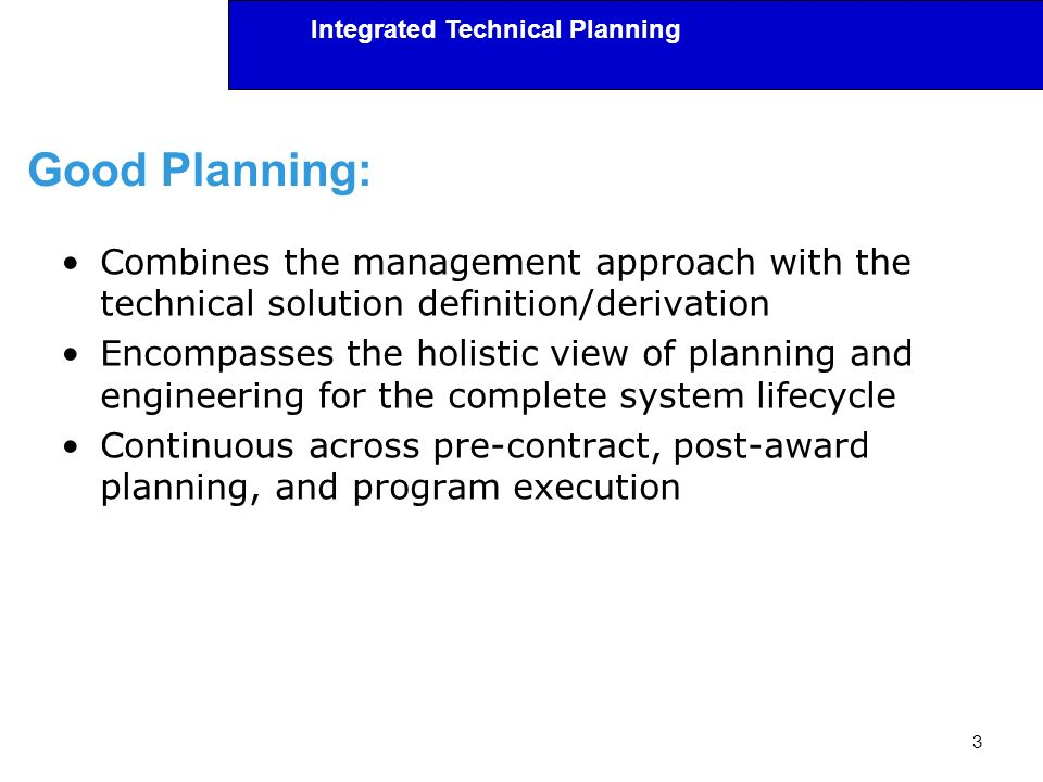 Good Planning: Combines the management approach with the technical solution definition/derivation.