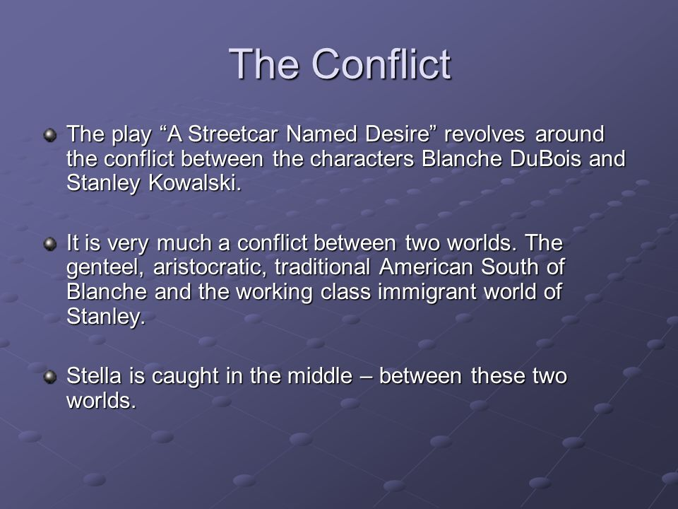 streetcar named desire blanche character analysisoverview A streetcar named desire: character analysis  a streetcar named desire opens with the arrival of blanche  named desire a streetcar named desire streetcar.