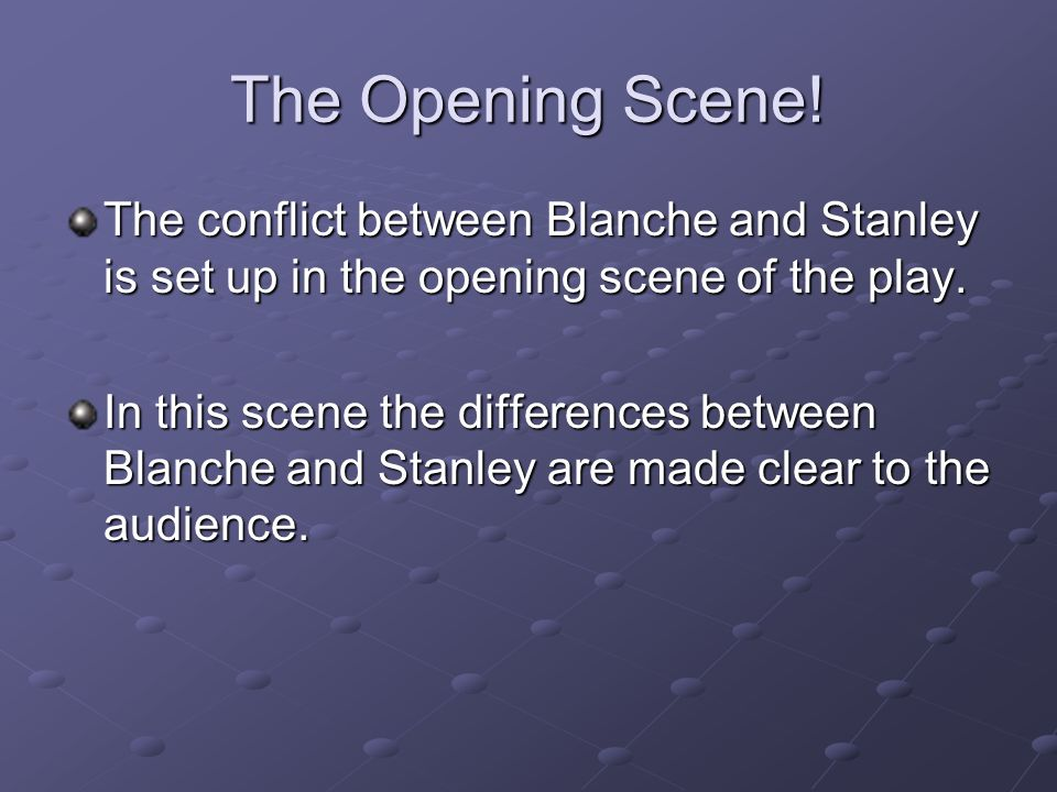a comparison of characters between blanche dubois and stanley kowalski In the conflict between 'blanche dubois' and 'stanley kowalski' manifests itself in the confrontational relationship between the characters of blanche dubois.