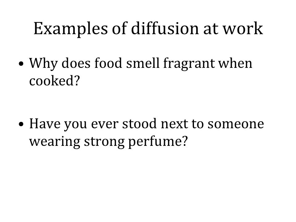 Examples of diffusion at work