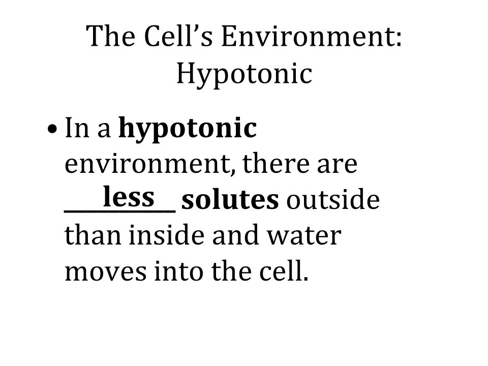 The Cell's Environment: Hypotonic