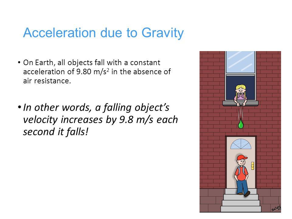 newton's second law and acceleration due Step 2: select a system to which you intend to apply newton's second law   field strength g—commonly, but misleadingly called the acceleration due to.