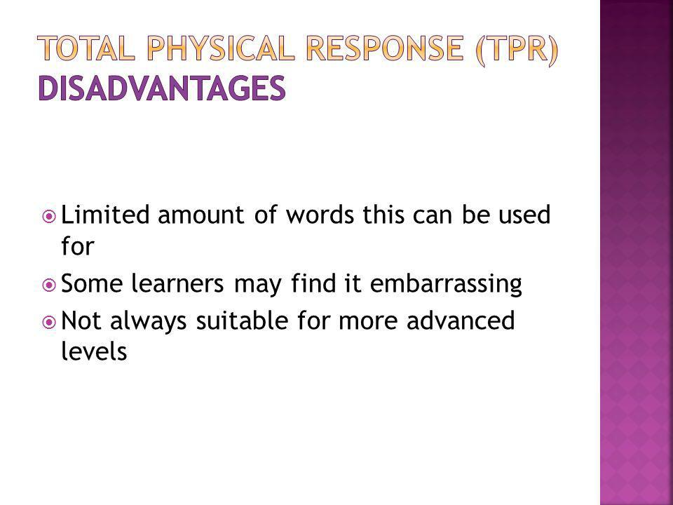 TOTAL PHYSICAL RESPONSE (TPR) DISadvantages