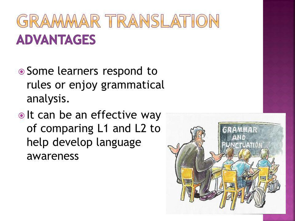 GRAMMAR TRANSLATION ADVANTAGES