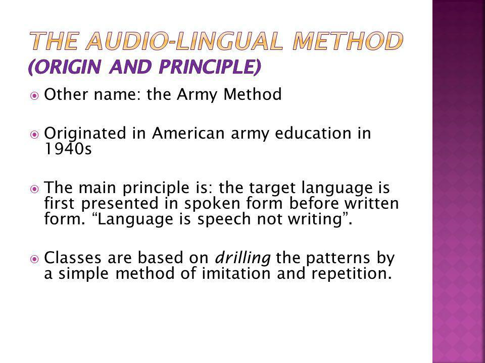The Audio-Lingual Method (Origin and principle)