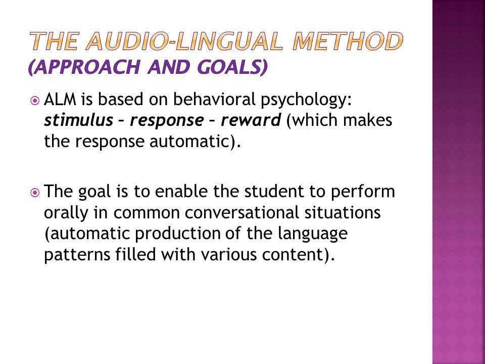 The Audio-Lingual Method (Approach and goals)