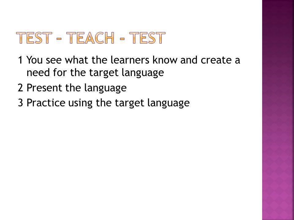 Test – teach - test