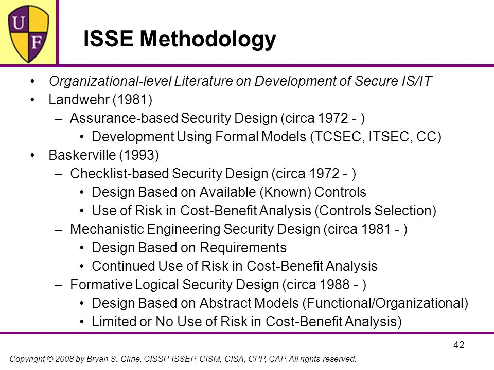ISSE Methodology Organizational-level Literature on Development of Secure IS/IT. Landwehr (1981) Assurance-based Security Design (circa 1972 - )