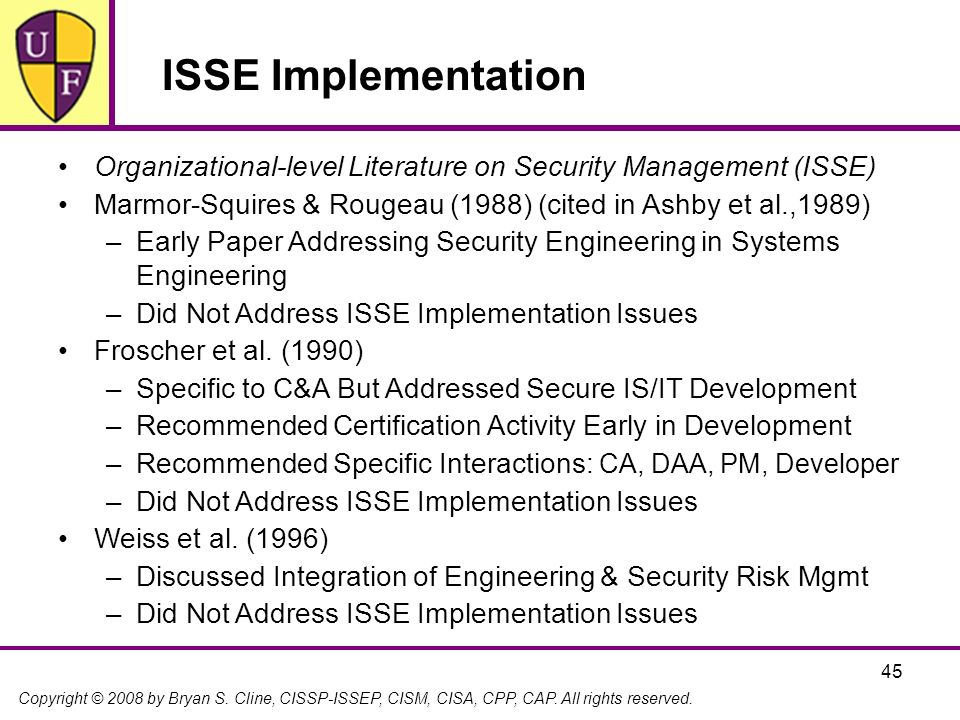 ISSE Implementation Organizational-level Literature on Security Management (ISSE) Marmor-Squires & Rougeau (1988) (cited in Ashby et al.,1989)