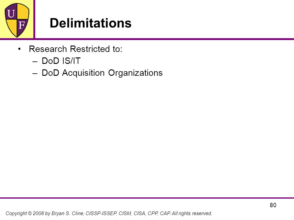 Delimitations Research Restricted to: DoD IS/IT