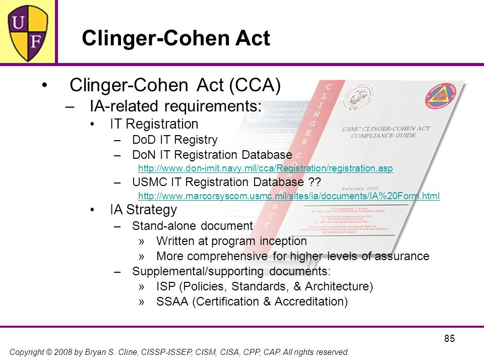 Clinger-Cohen Act Clinger-Cohen Act (CCA) IA-related requirements: