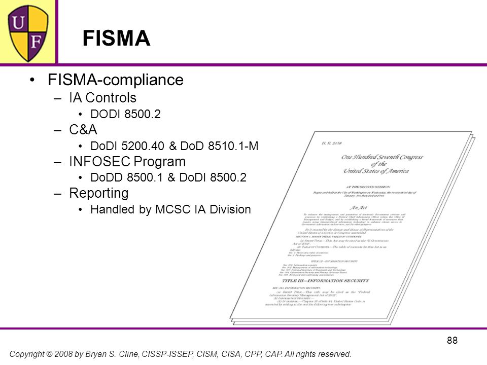 FISMA FISMA-compliance IA Controls C&A INFOSEC Program Reporting