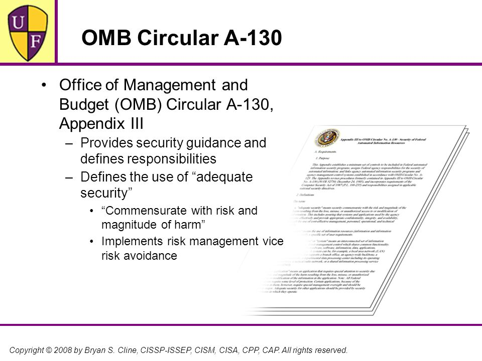 OMB Circular A-130 Office of Management and Budget (OMB) Circular A-130, Appendix III. Provides security guidance and defines responsibilities.