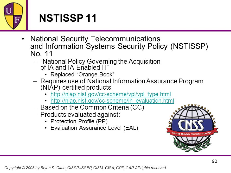 NSTISSP 11 National Security Telecommunications and Information Systems Security Policy (NSTISSP) No. 11.