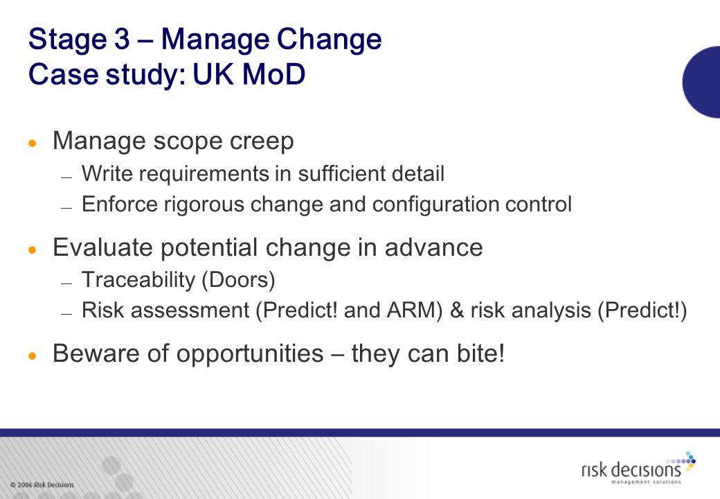 Stage 3 – Manage Change Case study: UK MoD