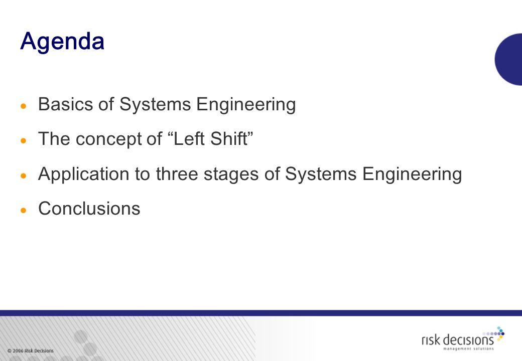 Agenda Basics of Systems Engineering The concept of Left Shift