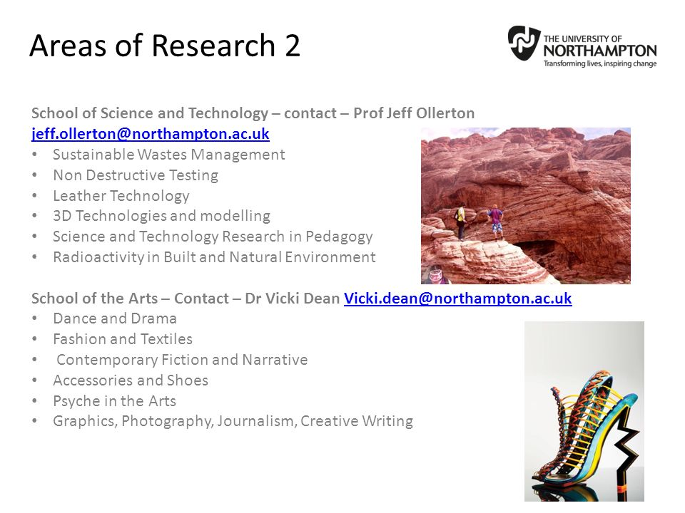 Areas of Research 2 School of Science and Technology – contact – Prof Jeff Ollerton jeff.ollerton@northampton.ac.uk.