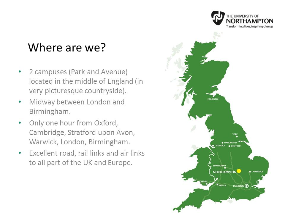 Where are we 2 campuses (Park and Avenue) located in the middle of England (in very picturesque countryside).