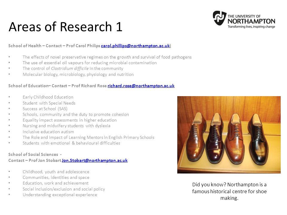 Areas of Research 1 School of Health – Contact – Prof Carol Philips carol.phillips@northampton.ac.uk)