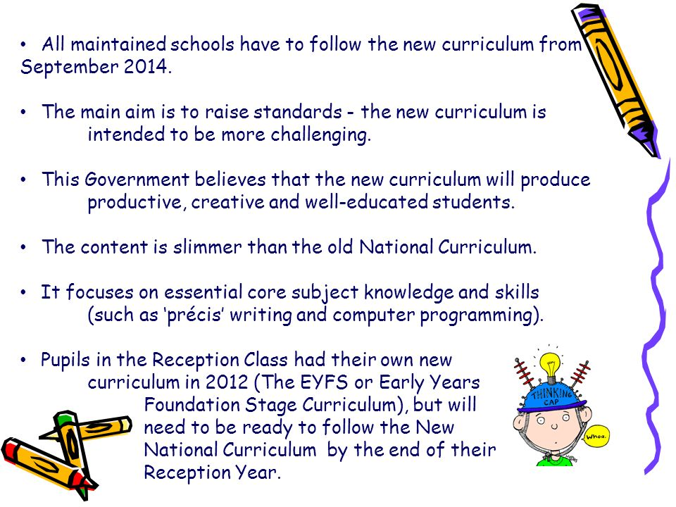 All maintained schools have to follow the new curriculum from