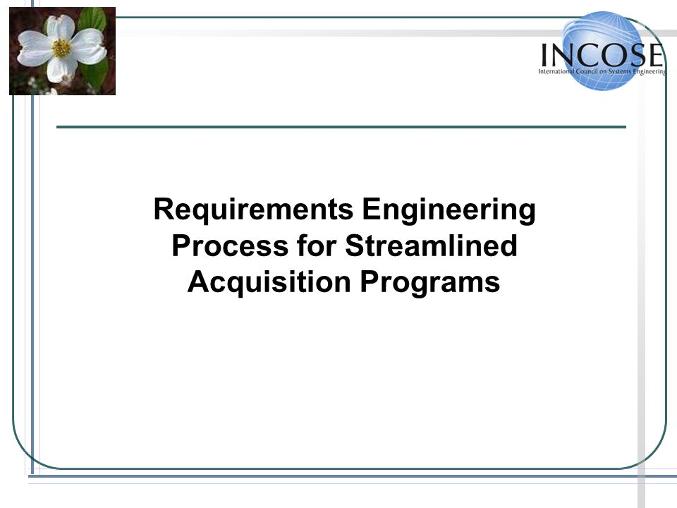 Requirements Engineering Process for Streamlined Acquisition Programs
