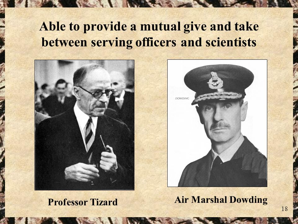Able to provide a mutual give and take between serving officers and scientists