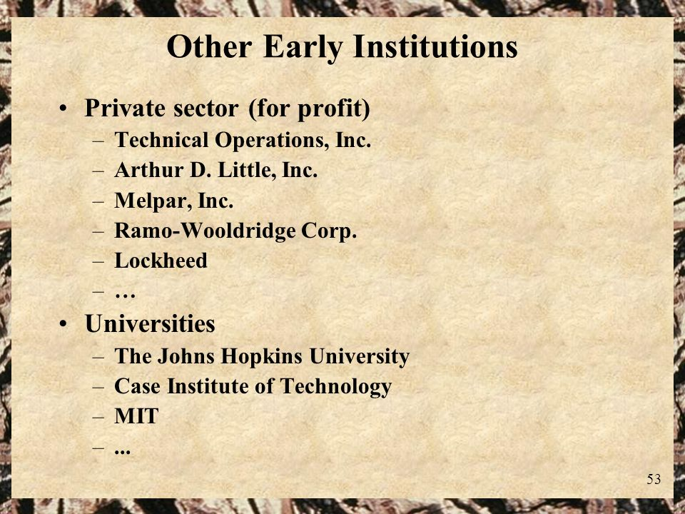 Other Early Institutions