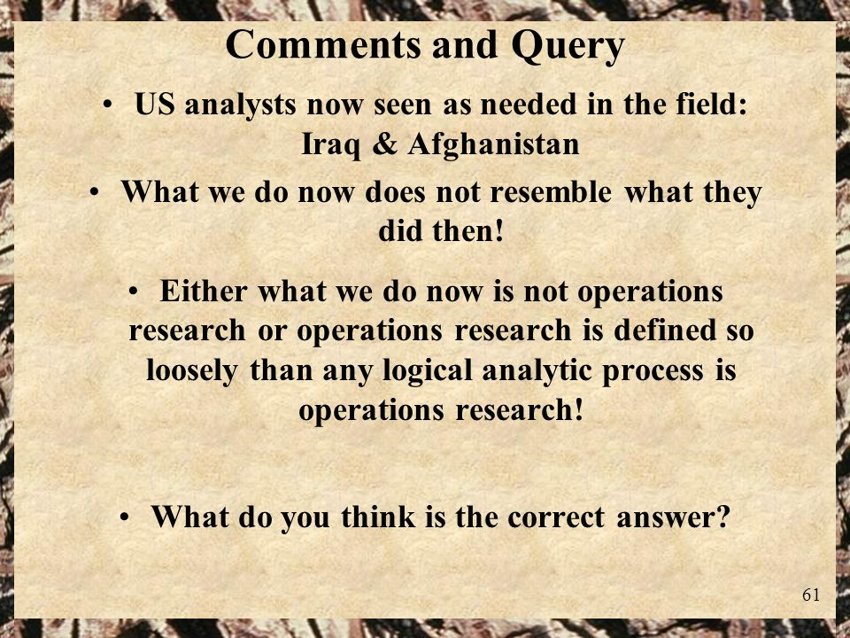 Comments and Query US analysts now seen as needed in the field: Iraq & Afghanistan. What we do now does not resemble what they did then!