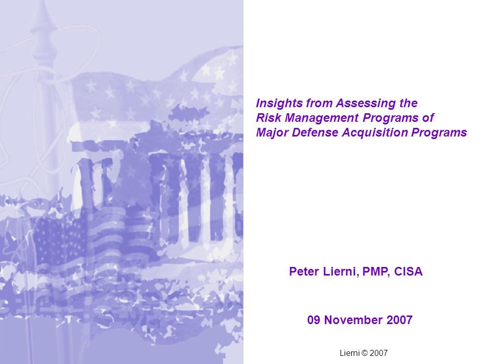 Peter Lierni, PMP, CISA 09 November 2007