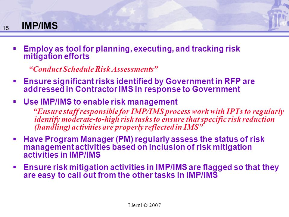IMP/IMS Employ as tool for planning, executing, and tracking risk mitigation efforts.