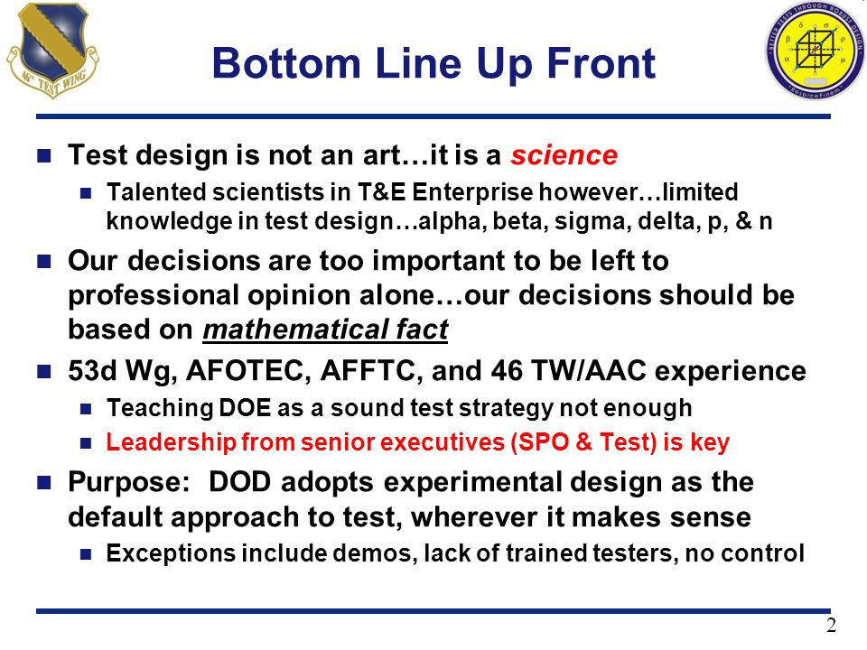 Bottom Line Up Front Test design is not an art…it is a science