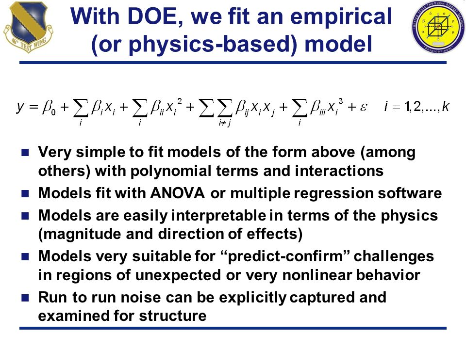 With DOE, we fit an empirical (or physics-based) model