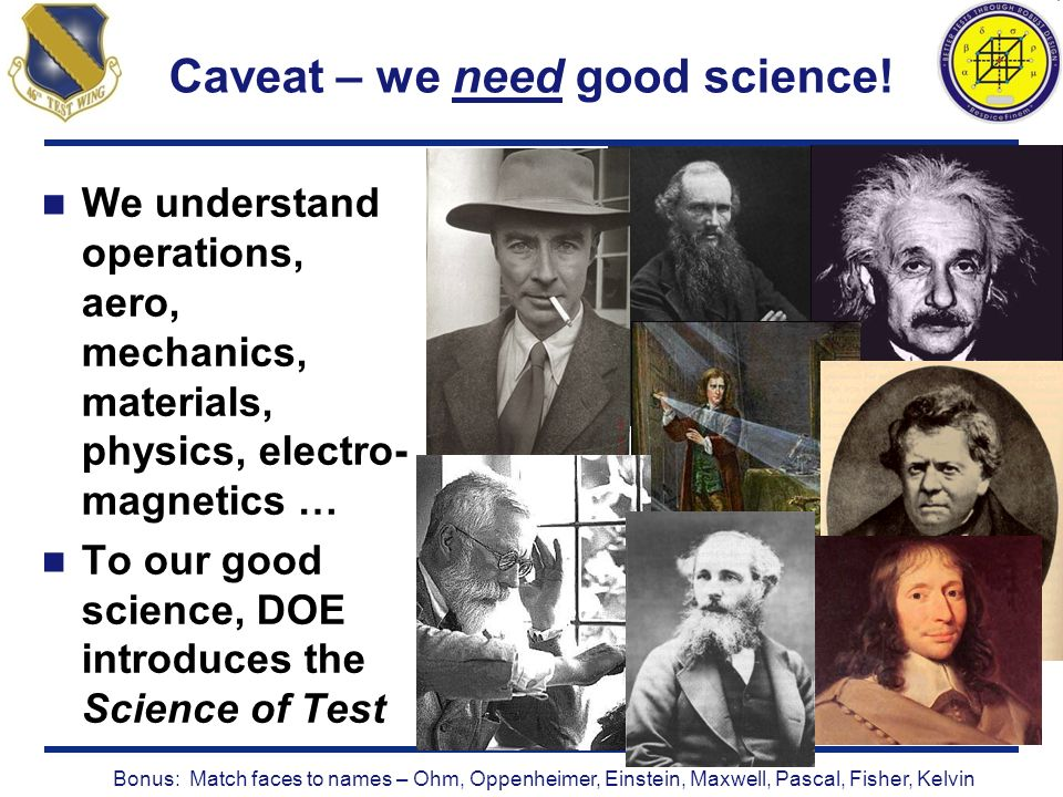 Caveat – we need good science!