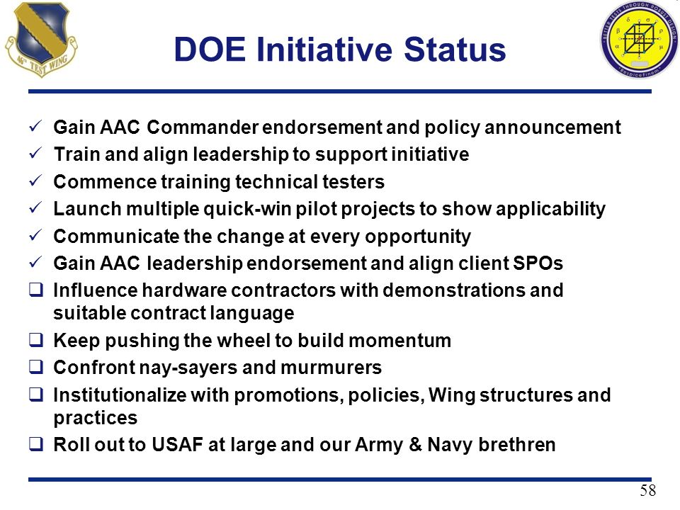 DOE Initiative Status Gain AAC Commander endorsement and policy announcement. Train and align leadership to support initiative.