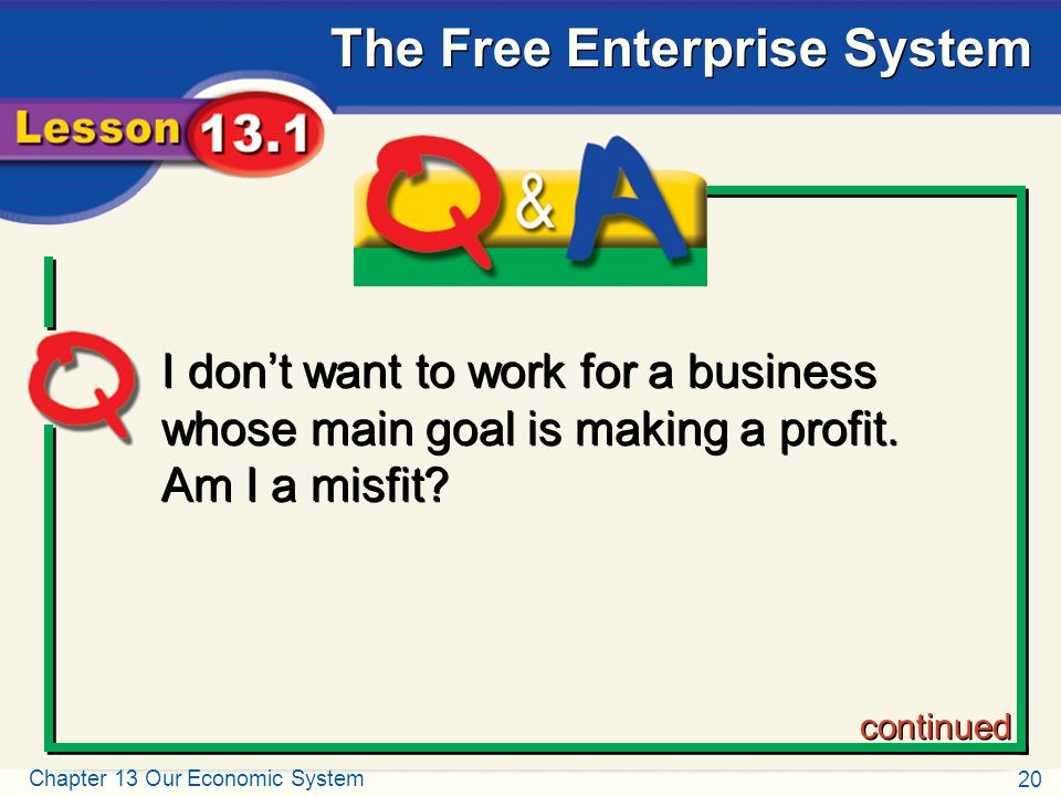 Q and A I don't want to work for a business whose main goal is making a profit.