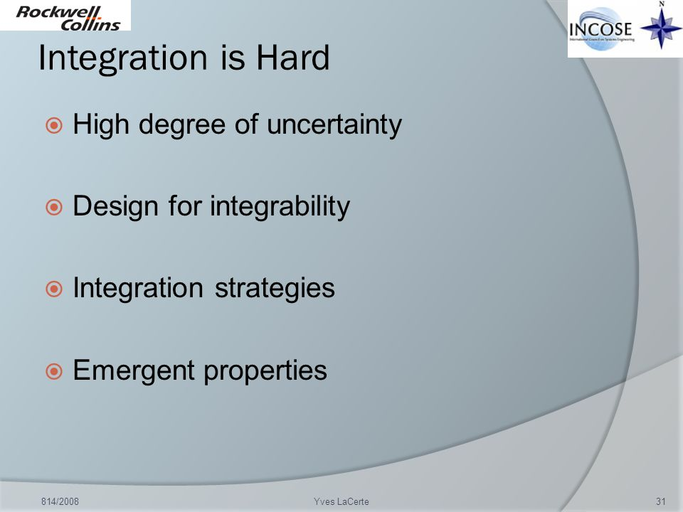 Integration is Hard High degree of uncertainty