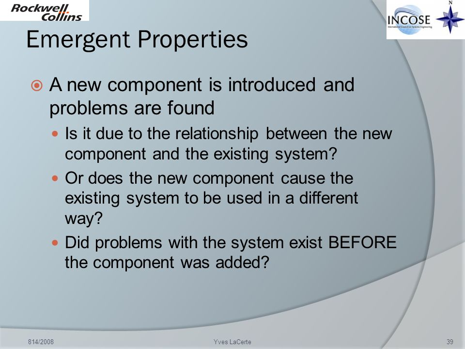 Emergent Properties A new component is introduced and problems are found.