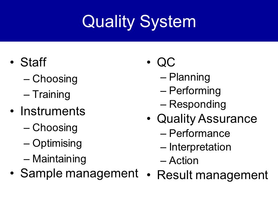 Quality System Staff Instruments Sample management QC