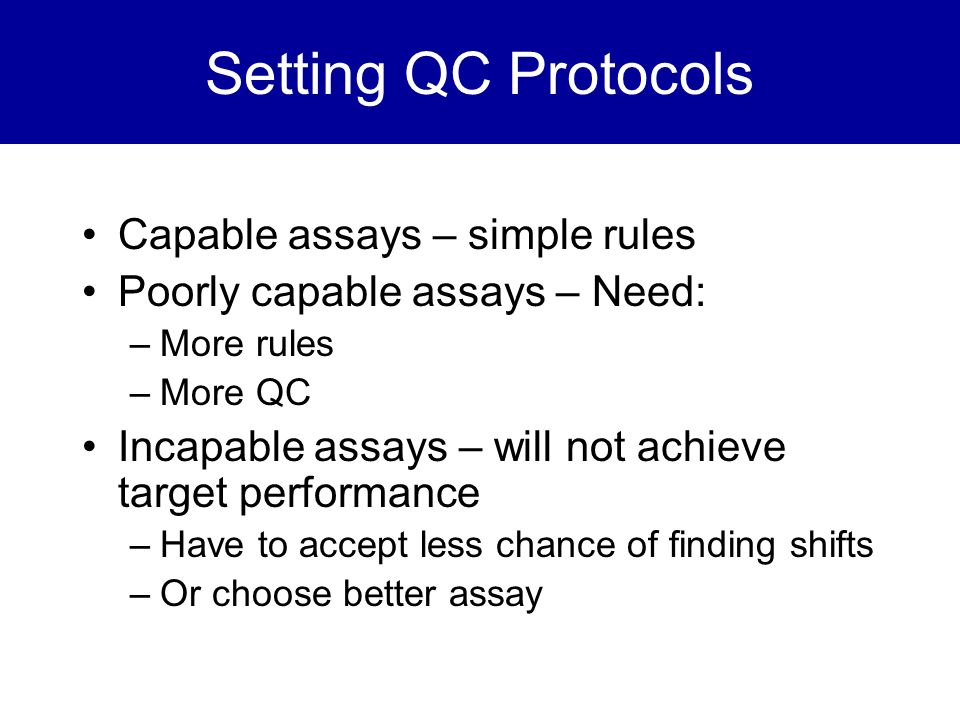 Setting QC Protocols Capable assays – simple rules
