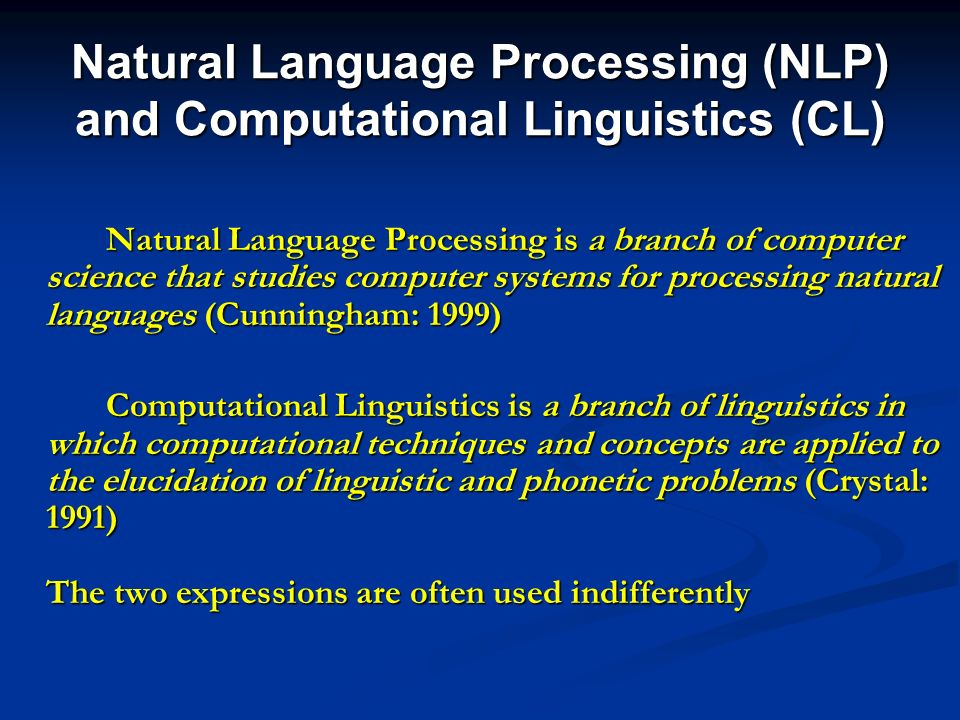 Natural Language Processing (NLP) and Computational Linguistics (CL)