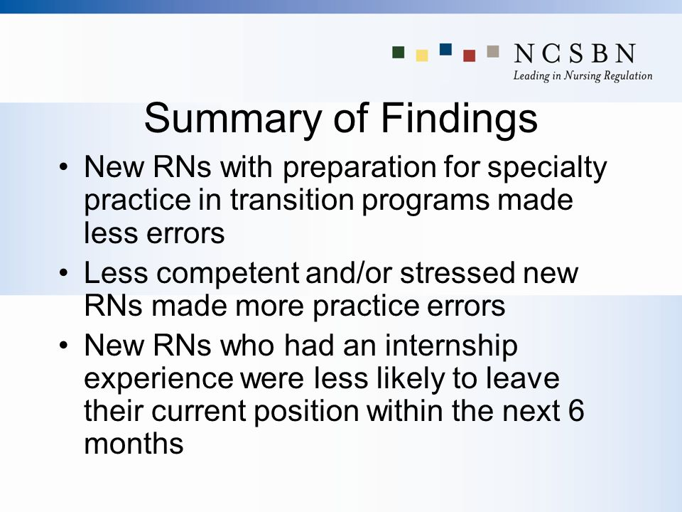 Summary of Findings New RNs with preparation for specialty practice in transition programs made less errors.