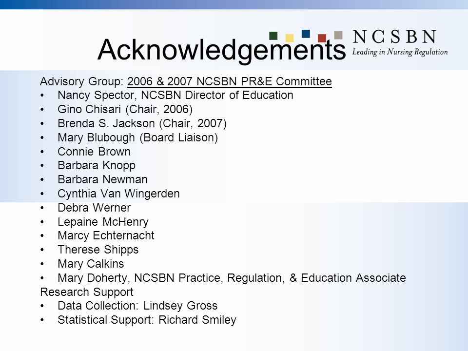 Acknowledgements Advisory Group: 2006 & 2007 NCSBN PR&E Committee