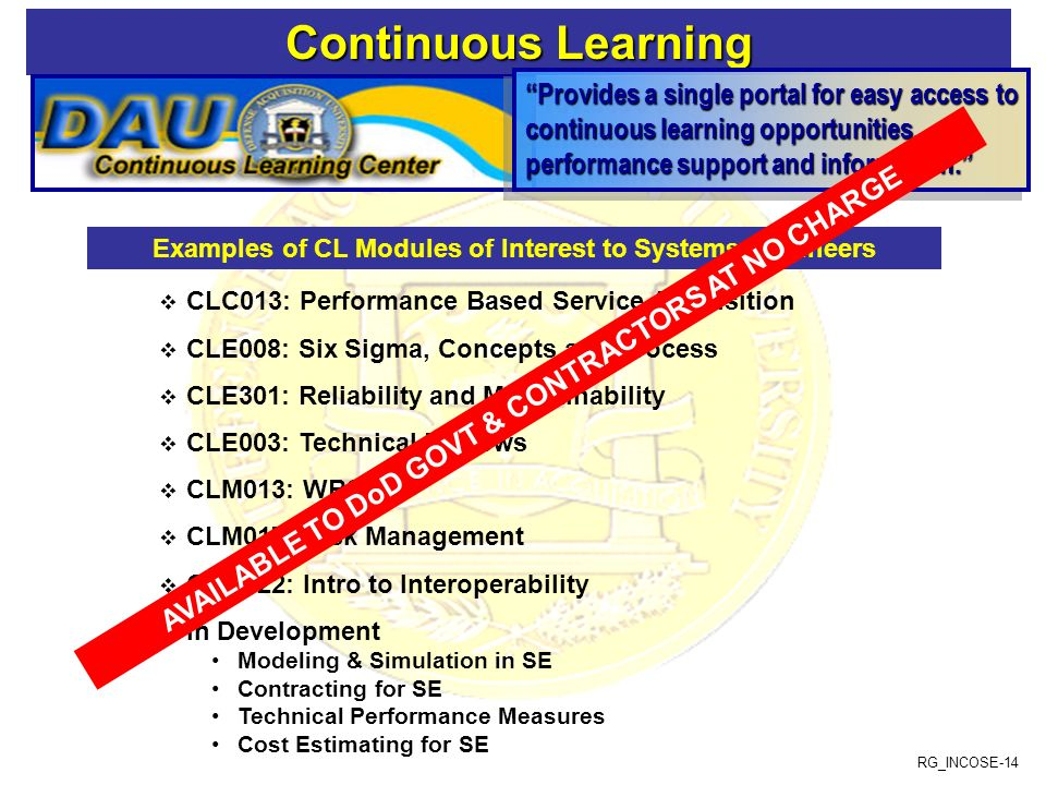 Continuous Learning Provides a single portal for easy access to continuous learning opportunities, performance support and information.