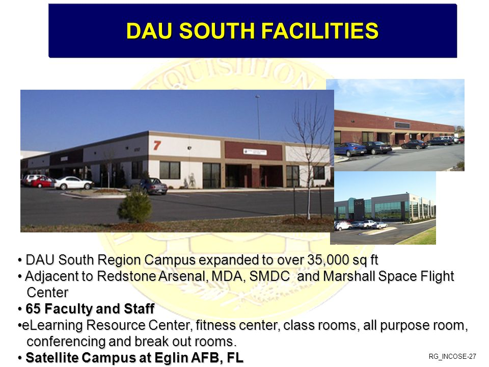DAU SOUTH FACILITIES DAU South Region Campus expanded to over 35,000 sq ft.