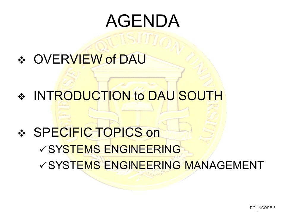 AGENDA OVERVIEW of DAU INTRODUCTION to DAU SOUTH SPECIFIC TOPICS on